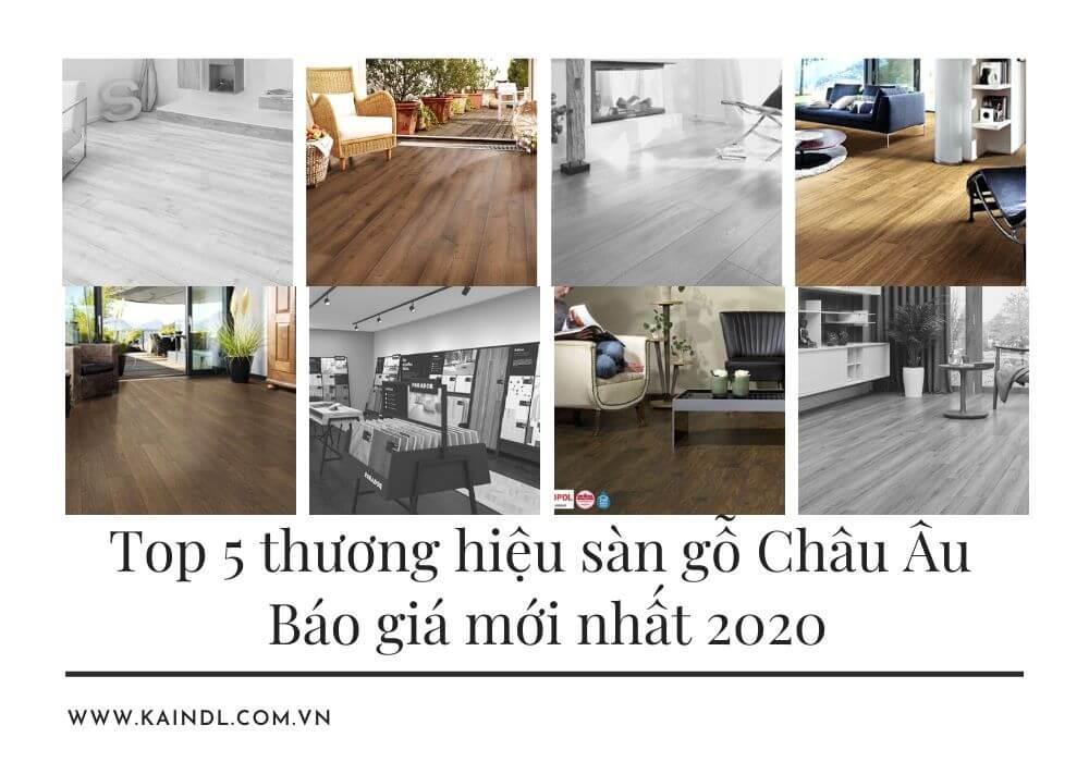 Top 5 thương hiệu sàn gỗ Châu Âu - Báo giá mới nhất 2020